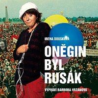 Barbora Hrzánová – Dousková: Oněgin byl Rusák