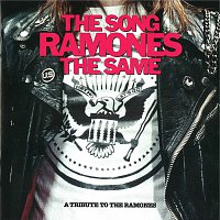 Přední strana obalu CD The Song Ramones The Same - A Tribute To The Ramones
