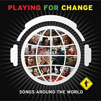 Playing for Change – Songs Around the World