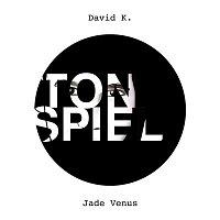 David K – Jade Venus