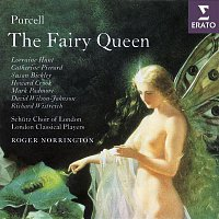 Lorraine Hunt, Catherine Pierard, Susan Bickley, Howard Crook, Mark Padmore, David Wilson-Johnson, Richard Wistreich, London Classical Players, Sir Roger Norrington, Schutz Choir of London – Purcell - The Fairy Queen