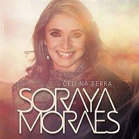 Soraya Moraes – Céu na Terra