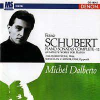 Michel Dalberto – Schubert: Piano Sonatas Complete, Vol. 12 [Complete Works for Piano]