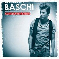 Baschi – Auf grosser Fahrt