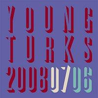 El Guincho – Young Turks 2006-2008