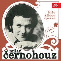 Milan Černohouz – Píšu křídou zprávu