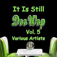 Různí interpreti – It Is Still Doo Wop, Vol. 5