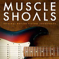 Různí interpreti – Muscle Shoals Original Motion Picture Soundtrack