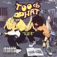 Too Phat – Plan B