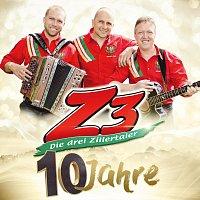Z3 - Die drei Zillertaler – 10 Jahre