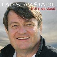 Ladislav Štaidl se svým orchestrem – Mží ti do vlasů