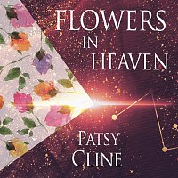 Patsy Cline – Flowers In Heaven