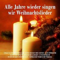 Various Artists.. – Alle Jahre wieder singen wir Weihnachtslieder: Stille Nacht, heilige Nacht, Leise rieselt der Schnee, O du Frohliche, Kling Glockchen, Suszer die Glocken, O Tannenbaum, Es ist ein Ros' entsprungen, Frohliche Weihnacht uberall