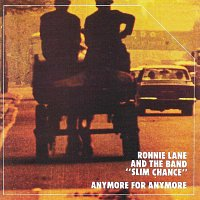 Ronnie Lane & Slim Chance – Anymore For Anymore