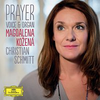 Magdalena Kožená, Christian Schmitt – Prayer - Voice & Organ