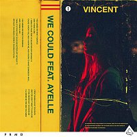 Vincent – We Could (feat. Ayelle)