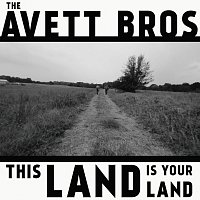The Avett Brothers – This Land Is Your Land
