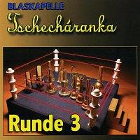 Blaskapelle Tschecharanka – Runde 3