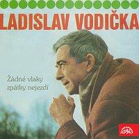 Ladislav Vodička – Žádné vlaky zpátky nejezdí