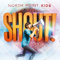 North Point Kids – Shout!