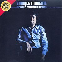 Enrique Morente – Se Hace Camino Al Andar