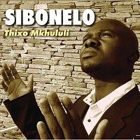 Sibonelo – Thixo Mkhululi