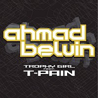 Ahmad Belvin, T-Pain – Trophy Girl