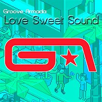 Groove Armada – Love Sweet Sound