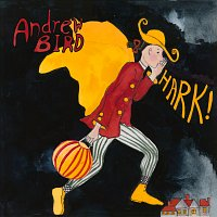 Andrew Bird – HARK!