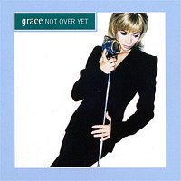 Grace – Not Over Yet
