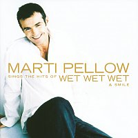 Marti Pellow – Marti Pellow Sings The Hits Of Wet Wet Wet & Smile
