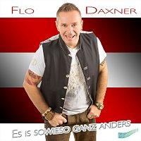Flo Daxner – Es is sowieso ganz anders