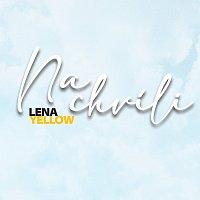 Lena Yellow – Na chvíli
