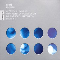 David Hill, Nancy Argenta, Simon Keenlyside, Kenan Burrows, Richard Studt, Stephen Farr, Winchester Cathedral Choir, Bournemouth Sinfonietta – Fauré Requiem etc.