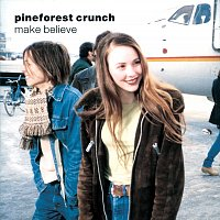 Pineforest Crunch – Make Believe [Bonus Version]