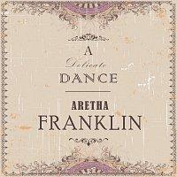 Aretha Franklin – A Delicate Dance
