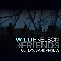 Willie Nelson – Outlaws And Angels