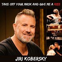 Přední strana obalu CD Take off your mask and give me a kiss