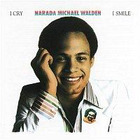 Narada Michael Walden – I Cry, I Smile