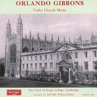 The Choir of King's College, Cambridge, Sir David Willcocks, Simon Preston – Orlando Gibbons: Tudor Church Music
