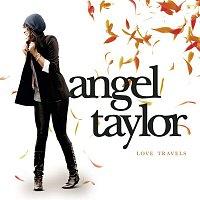 Angel Taylor – Love Travels