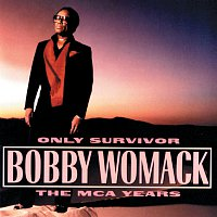Bobby Womack – Only Survivor: The MCA Years