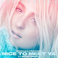 Meghan Trainor, Nicki Minaj – Nice to Meet Ya (Remixes)