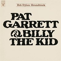Bob Dylan – Pat Garrett & Billy The Kid (Soundtrack From The Motion Picture) (Remastered)
