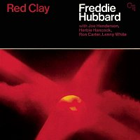 Red Clay (CTI Records 40th Anniversary Edition - Original recording remastered)