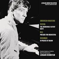 Leonard Bernstein, Walter Piston, New York Philharmonic Orchestra – American Masters: Piston: The Incredible Flutist - Hill: Prelude for Orchestra - Schuman: In Praise of Shahn