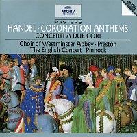 The English Concert, Trevor Pinnock, The Choir Of Westminster Abbey, Simon Preston – Handel: Coronation Anthems; Concerti a due cori