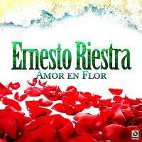 Ernesto Riestra – Amor En Flor