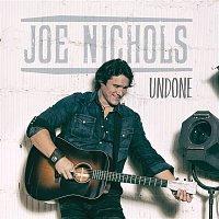 Joe Nichols – Undone