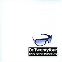 Dr. Twentyfour – This Is The Nineties